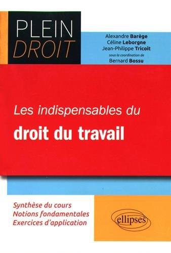 Les Indispensables du Droit de Travail par Bernard Bossu (coord.)