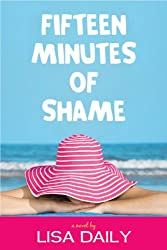 Fifteen Minutes of Shame ( a laugh-out-loud romantic comedy) (Chick Lit Comedy Book 1)