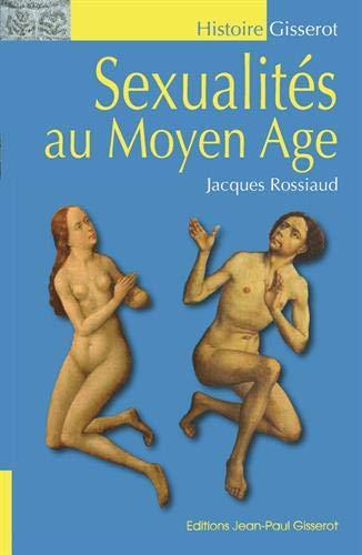 Sexualités au Moyen Âge, édition 2018 par Rossiaud Jacques