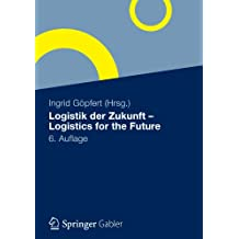 Logistik der Zukunft - Logistics for the Future (German Edition)