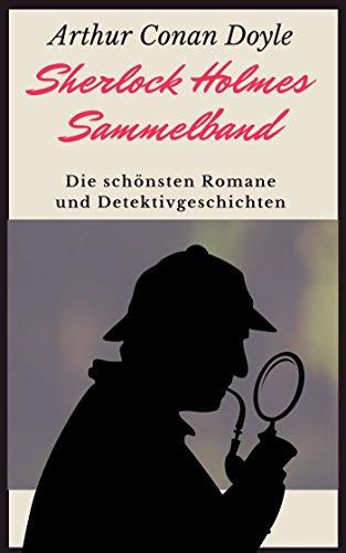 Sherlock Holmes-Sammelband: Die schönsten Romane und Detektivgeschichten (Paperwhite-fälle Kinder Kindle Für)