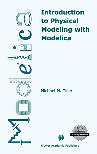 Introduction to Physical Modeling with Modelica (The Springer International Series in Engineering and Computer Science, Band 615) -