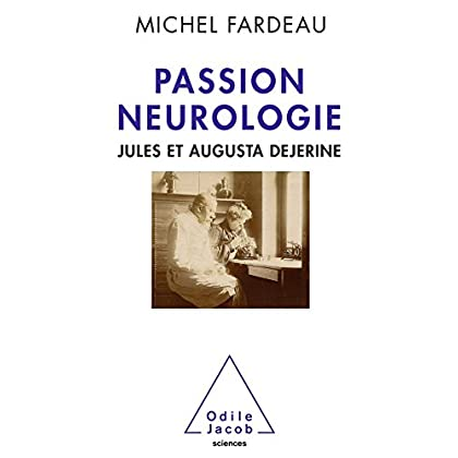 Passion neurologie: Jules et Augusta Dejerine (OJ.SCIENCES)