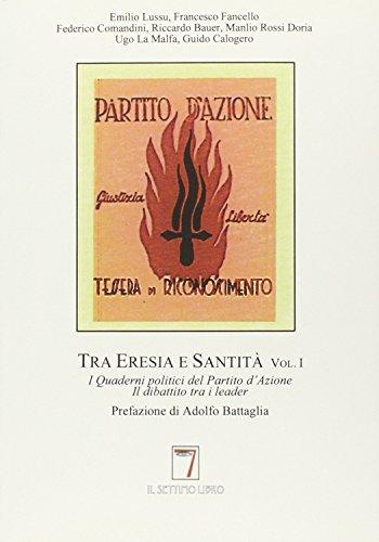 Tra eresia e santità. I quaderni del partito d'azione: 2 Voll. Indivisibili (Glorious revolution)