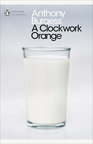 A Clockwork Orange (Penguin Modern Classics) (English Edition)