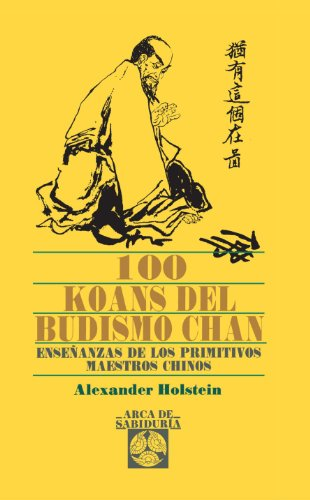 100 Koans Del Budismo Chan (Arca de Sabiduría) por Alexander Holten
