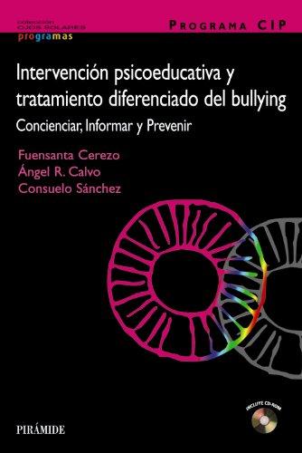 Descargar Libro PROGRAMA CIP. Intervención psicoeducativa y tratamiento diferenciado del bullying: Concienciar, Informar y Prevenir (Ojos Solares - Programas) de Fuensanta Cerezo Ramírez