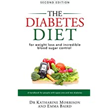 The Diabetes Diet: How To Manage Your Diet For Weight Loss And Incredible Blood Sugar Control