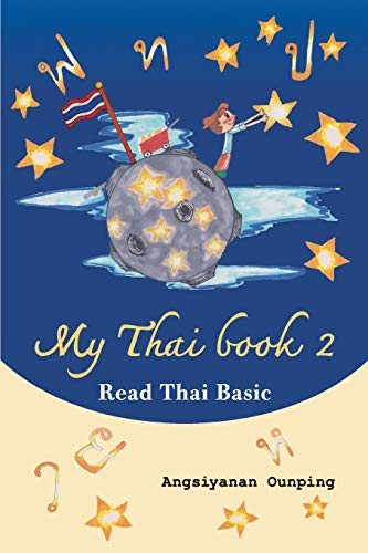 """My Thai Book 2 (Read Thai Basic): Learning Thai for beginners  """" Free Video lessons available on youtube"""" (Thaigomaster, Band 2)"""