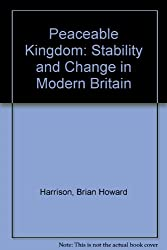 Peaceable Kingdom: Stability and Change in Modern Britain