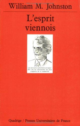 L'Esprit viennois : Une histoire intellectuelle et sociale, 1848-1938
