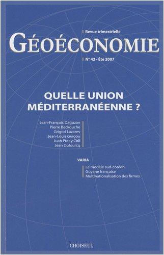 Géoéconomie, N° 42, été 2007 : Quelle union méditerranéenne ?