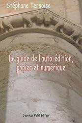 Le guide de l'auto-édition, papier et numérique