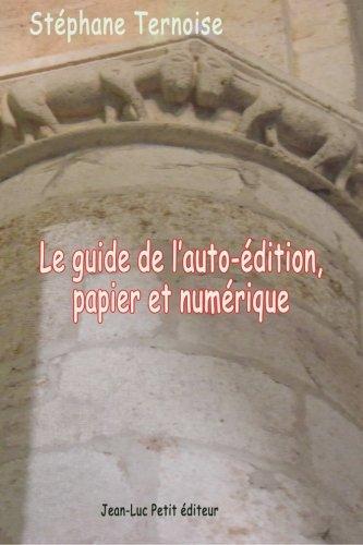 Le guide de l'auto-édition, papier et numériqu...