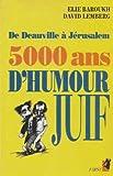 De Deauville à Jérusalem, 5000 ans d'humour juif