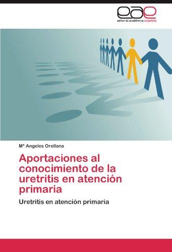 Aportaciones al conocimiento de la uretritis en atención primaria por Orellana María Angeles