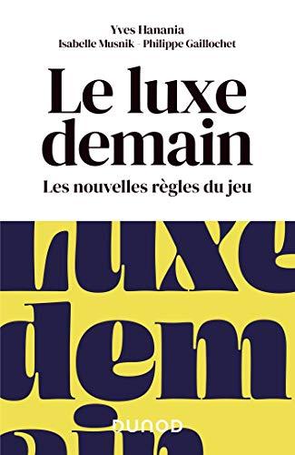 Le luxe demain - Les nouvelles règles du jeu par Yves Hanania