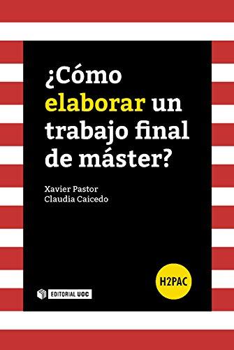 ¿Cómo elaborar un trabajo final de máster? (H2PAC) por Claudia Caicedo Celis