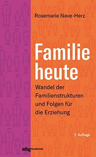 Familie heute: Wandel der Familienstrukturen und Folgen für die Erziehung