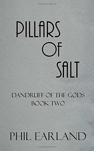 Pillars of Salt: Dandruff of the Gods - Book Two