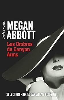 Les Ombres de Canyon Arms par [Abbott, Megan]