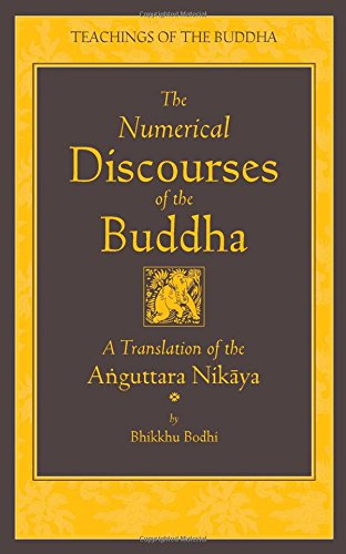 The Numerical Discourses of the Buddha: A Complete Translation of the Anguttara Nikaya (Teachings of the Buddha) por Bhikkhu Bodhi
