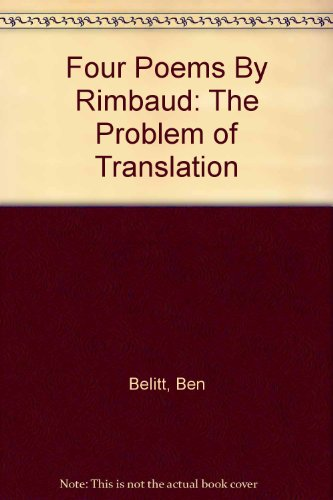 Four Poems By Rimbaud: The Problem of Translation