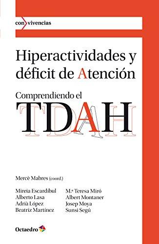 Hiperactividades y déficit de atención: Comprendiendo el TDAH (Con vivencias) por Mercè Mabres Boix