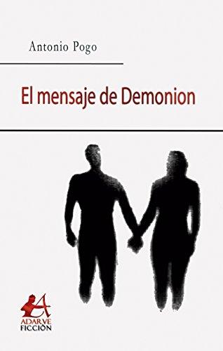 El mensaje de Demonion por Antonio  Pogo