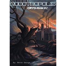 Robotropolis (Cryo-Man Book 2) (English Edition)