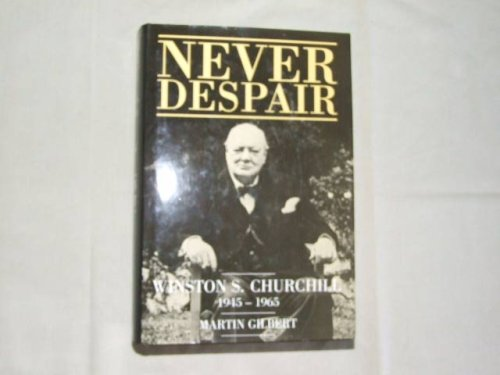 Churchill, Winston S.: Never Despair, 1945-65 v. 8