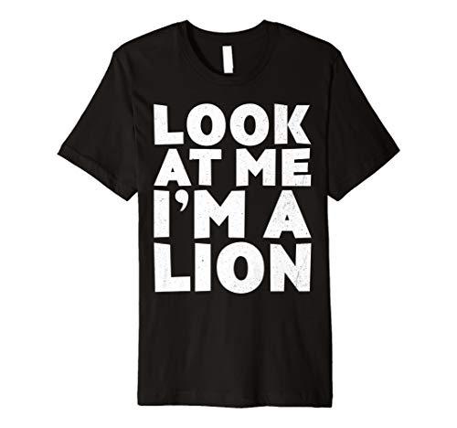 (Look at Me I 'm A Lion T-Shirt Halloween-Kostüm Shirt)