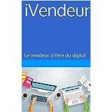 iVendeur: Le vendeur à l'ère du digital