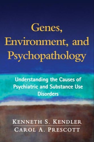Genes, Environment, and Psychopathology: Understanding the Causes of Psychiatric and Substance Use Disorders (English Edition)