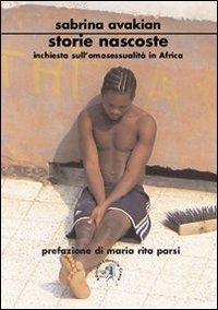 Storie nascoste. Inchiesta sull'omosessualità in Africa (Universitas. Collana di studi e testi)