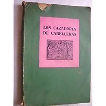 LOS CAZADORES DE CABELLERAS