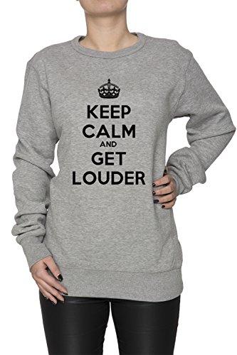 keep-calm-and-get-louder-donna-grigio-felpa-felpe-maglione-pullover-grey-womens-sweatshirt-pullover-