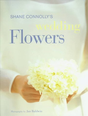 Wedding Flowers by Shane Connolly (1998-03-01)