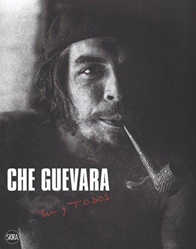Che Guevara. Tú y todos. Ediz. illustrata