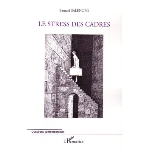 Le stress des cadres (Questions Contemporaines)