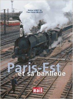 Paris-Est et sa banlieue de Didier Leroy,Paul-Henri Bellot ( 2 novembre 2007 )