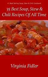 35 Best Soup, Stew & Chili Recipes Of All Time (English Edition)