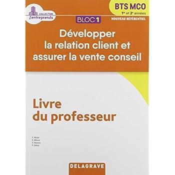 Bloc 1 Développer la relation client et assurer la vente et le conseil BTS MCO