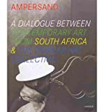 Ampersand: A Dialogue, Contemporary Art from South Africa, the Daimler Collection (Hardback) - Common