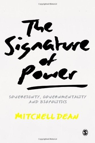The Signature of Power: Sovereignty, Governmentality and Biopolitics by Dean, Mitchell M (2013) Paperback