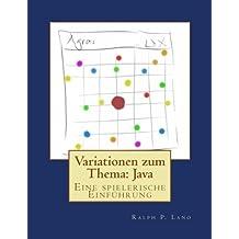 Variationen zum Thema: Java: Eine spielerische Einführung