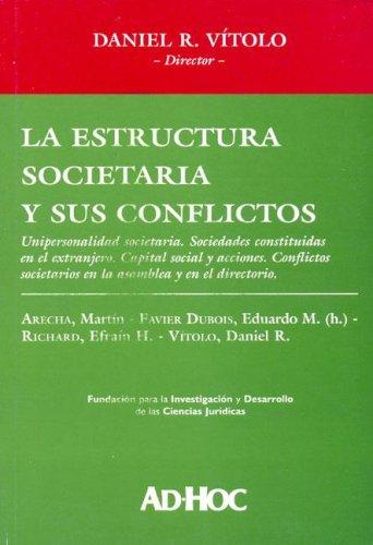 La Estructura Societaria y Sus Conflictos por Daniel Roque Vitolo