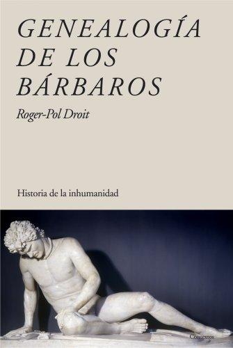 genealogia-de-los-barbaros-historia-de-la-inhumanidad