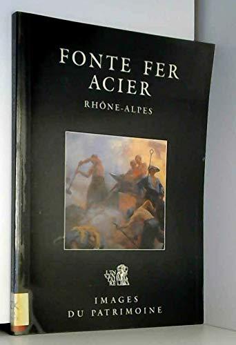 Fonte fer acier en Rhône-Alpes : XVe début-XXe siècle