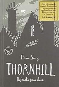 Thornhill: Orfanato para chicas par Pam Smy